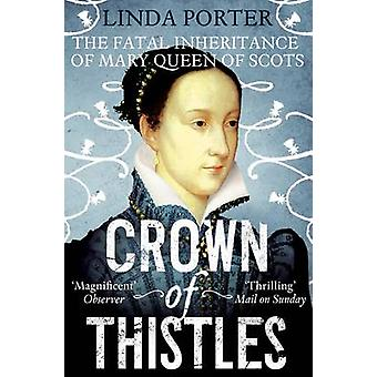 Crown of Thistles - The Fatal Inheritance of Mary Queen of Scots (Main