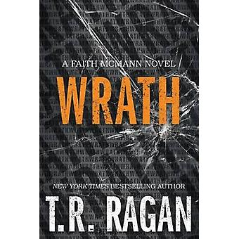 Wrath by T R Ragan
