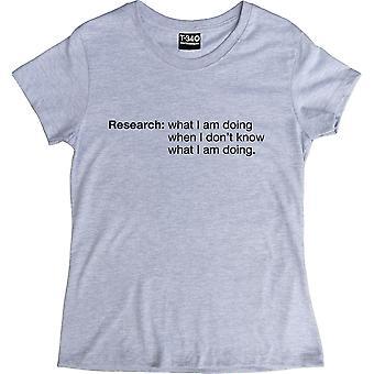Forschung: Was ich tue, wenn ich don't Wissen, was ich'm Tun Asche Frauen's T-Shirt