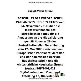 BESCHLUSS vom 24. Marraskuu 2010 Aber die Inanspruchnahme des Europ ischen Fonds fAr die Anpassung an die Globalisierung helmi A Nummer 28 der Interinstitutionellen Vereinbarung vom 17. Mai 2006 Aber die Haushaltsdisziplin und die wirtschaftliche Haushal