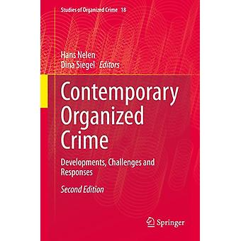 Contemporary Organized Crime by Edited by Hans Nelen & Edited by Dina Siegel