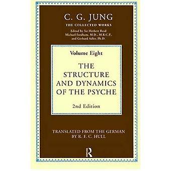 The Structure and Dynamics of the Psyche by Jung & C. G.