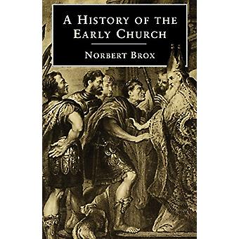 A History of the Early Church by Norbert Brox - 9780334025764 Book