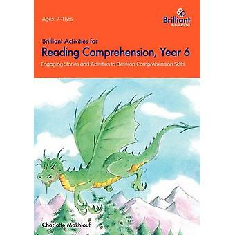 Brilliant Activities for Reading Comprehension - Year 6 - Engaging Sto