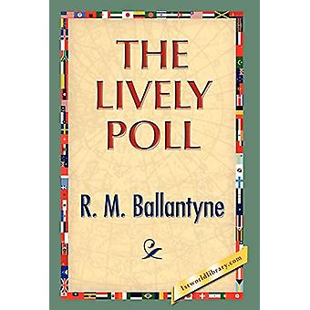 The Lively Poll by Robert Michael Ballantyne - 9781421889771 Book