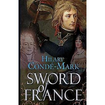 Sword of France by Hilary Conde-Mark - 9781789553925 Book