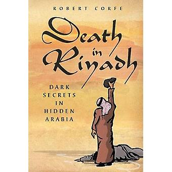 Robert Corfen kuolema Riadissa - Dark Secrets in Hidden Arabia - 9781