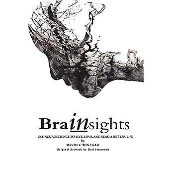 Brainsights - Use neuroscience to live. love - and lead a better life