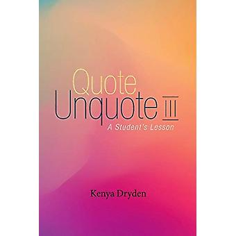 Quote Unquote III by Kenya Dryden
