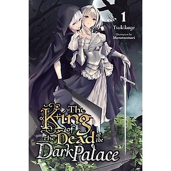 The King of Death at the Dark Palace Vol. 1 light novel by Tsukikage