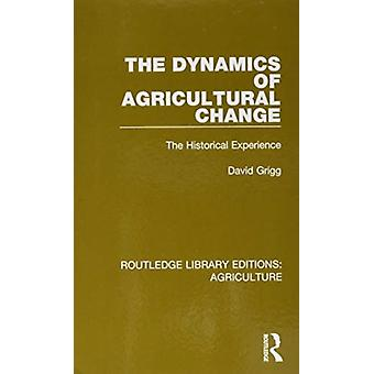 The Dynamics of Agricultural Change by David Grigg