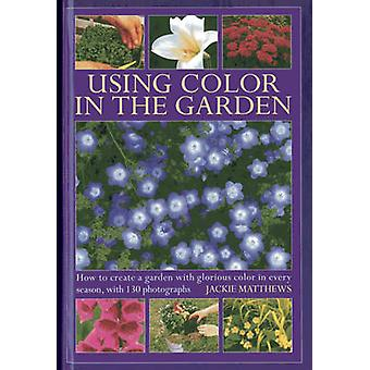 Using Colour in the Gardens by Matthews & Jackie