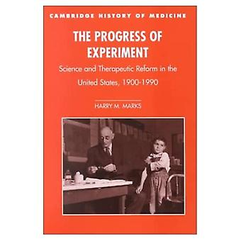 The Progress of Experiment: Science and Therapeutic Reform in the United States, 1900-1990 (Cambridge Studies in the History of Medicine)