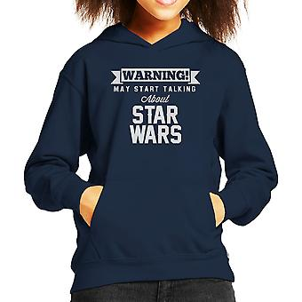Warning May Start Talking About Star Wars Kid's Hooded Sweatshirt