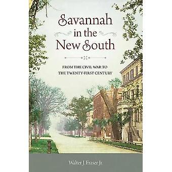 Savannah in the New South - van de burgeroorlog de eenentwintigste Cen