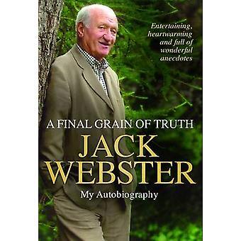 Ett sista korn av sanning av Jack Webster - 9781845027100 bok
