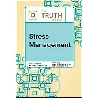 La vérité sur la gestion du Stress par les faits au dossier - Bo 9780816076475