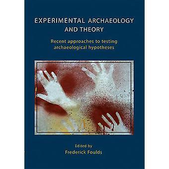 Experimentell arkeologi och teori - senaste metoder för Archaeologi