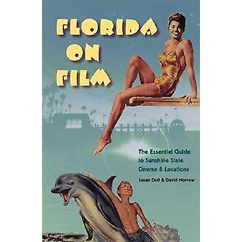 Floride, le Film - The Essential Guide to Sunshine State Cinema et Loc