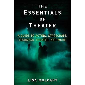 The Essentials of Theater - A Guide to Acting - Stagecraft - Technical
