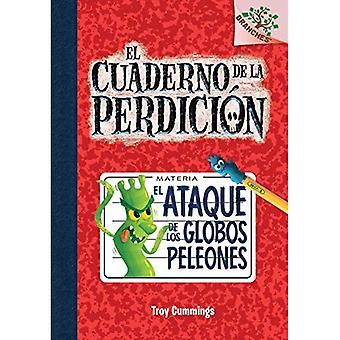 El Ataque de Los Globos Peleones (El Cuaderno de La Perdicion #1) (Notebook of Doom)