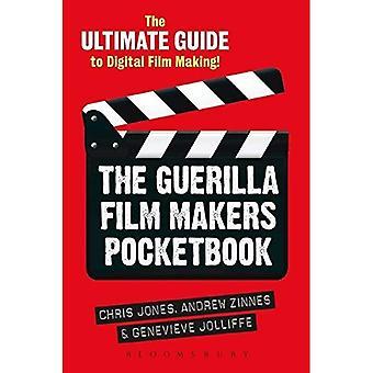 De Guerilla portemonnee voor de Makers van de Film: The Ultimate Guide to Digital Film maken