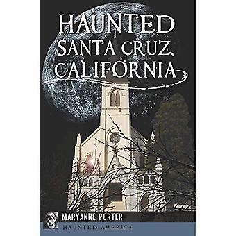 Haunted Santa Cruz, Kalifornien (hemsökta Amerika)