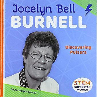 Jocelyn Bell Burnell: Discovering Pulsars (Stem Superstar Women)