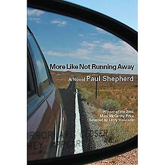 More Like Not Running Away (Mary Mccarthy Prize in Short Fiction)