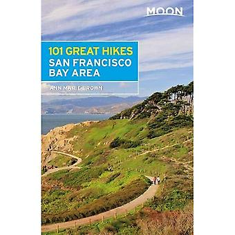 Moon 101 Great Hikes of the San Francisco Bay Area� (Sixth Edition)