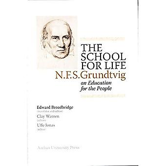 School for Life: N. F. S. Grundtvig on the Education for the People