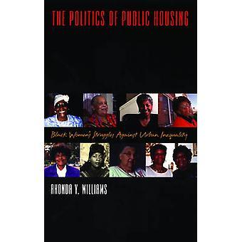 Die Politik der Sozialwohnungen schwarze Frauen Kämpfe gegen die städtischen Ungleichheit von Williams & Rhonda Y.