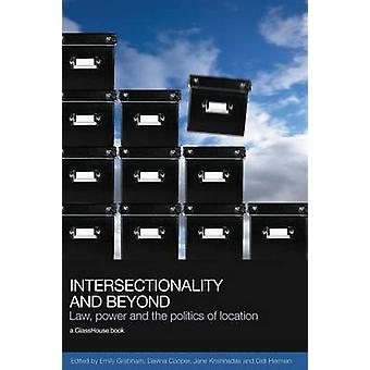 Intersectionality and Beyond Law Power and the Politics of Location by Grabham & Emily
