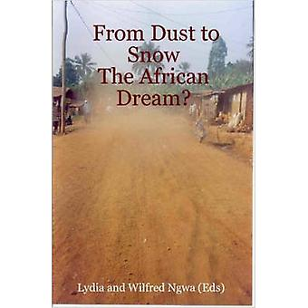 From Dust to Snow The African Dream by Ngwa & Lydia