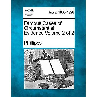 Famous Cases of Circumstantial Evidence Volume 2 of 2 by Phillipps