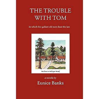 Problemer med Tom der fem galant gamle menn gir blaffen i loven av banker & Eunice