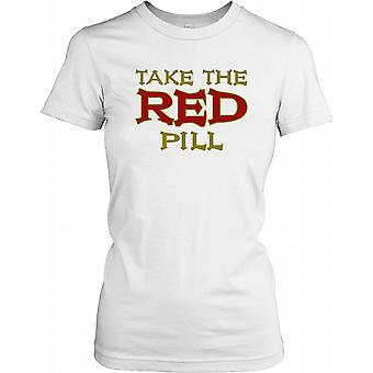 Prendre la pilule rouge - Conspiracy Ladies T-shirt