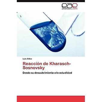 Reaccion de KharaschSosnovsky door Aldea & Luis