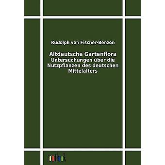 Altdeutsche Gartenflora by FischerBenzon & Rudolph von