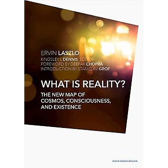 What is Reality? - The New Map of Cosmos - Consciousness - and Existen