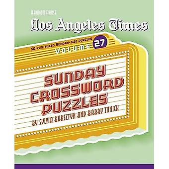Los Angeles Times Sunday Crossword Puzzles - Volume 27 by Sylvia Burs
