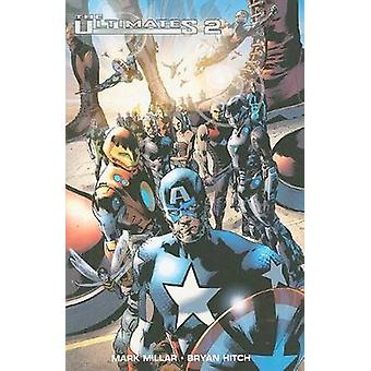 The Ultimates - Volume II - Ultimate Collection by Mark Millar - Bryan