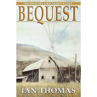 Bequest by Ian Thomas - 9780978107017 Book
