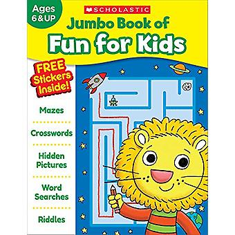 Jumbo Book of Fun for Kids Workbook by Scholastic Teaching Resources