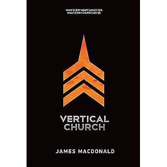 Vertical Church by James MacDonald - 9781434704269 Book