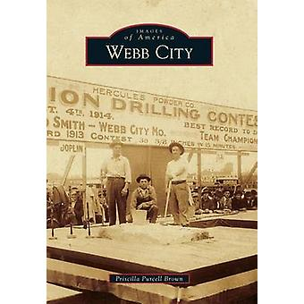 Webb City by Priscilla Purcell Brown - 9781467113571 Book