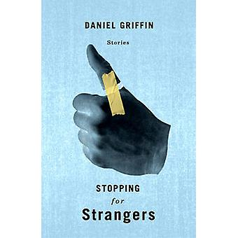 Stopping for Strangers by Daniel Griffin - 9781550653205 Book