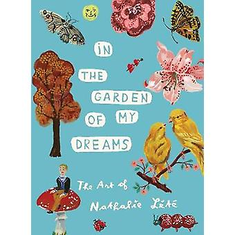 In the Garden of My Dreams - The Art of Nathalie Lete by Nathalie Lete