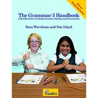 The Grammar - A Handbook for Teaching Grammar - Spelling and Punctuati