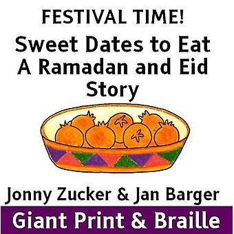 Sweet Dates to Eat - A Ramadan and Eid Story by Jonny Zucker - 9781909